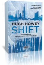 """Segnalazione: """"Shift"""" di Hugh Howey"""
