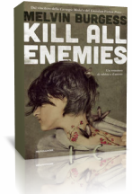 "Segnalazione: ""Kill all enemies"" di Melvin Burgess"