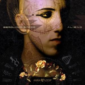 """""""Alieno"""", nuovo album di Gerolamo Sacco: basi e beat ballabili, ma con testi particolari e melodie aeree"""
