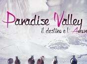 Paradise Valley destino l'amorePatrizia Ines Rogge...