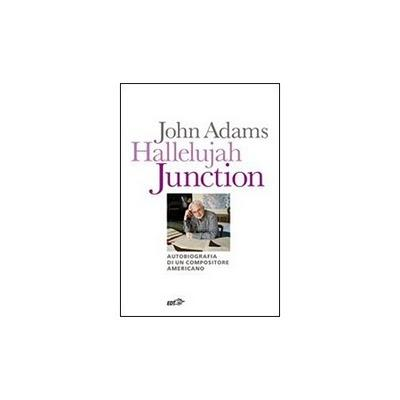 Recensione di Hallelujah Junction di John Adams