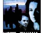 """""""Notte italiana"""", film Carlo Mazzacurati rivedere"""