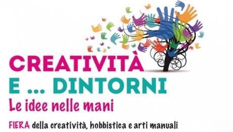 Creatività e… dintorni: fiera della creatività, hobbistica e arti manuali