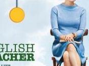 """RUBRICA """"L'OCCHIO CINEFILO"""" RECENSIONE FILM """"THE ENGLISH TEACHER"""" maggio 2014"""