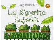 "signorina Euforbia"" Luigi Ballerini, Paolo"