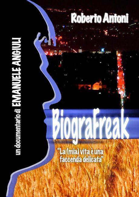 "Docufilm - ""Biografreak"" di Emanuele Angiuli: Freak Antoni si racconta"