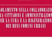 Beni comuni cittadini attivi benessere collettivo #regolamentobenicomuni