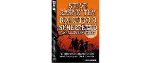"Nuove Uscite ""Dolcetto scherzetto Halloween Street"" Steve Rasnic"