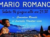 serata Mario Romano Dolores Melodia, sabato giugno alle 21.30 Napoli.