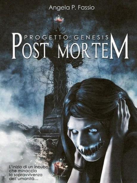 PROGETTO GENESIS - POST MORTEM di ANGELA P.FASSIOby Andre...