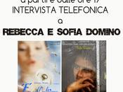Intervista telefonica Rebecca Sofia Domino