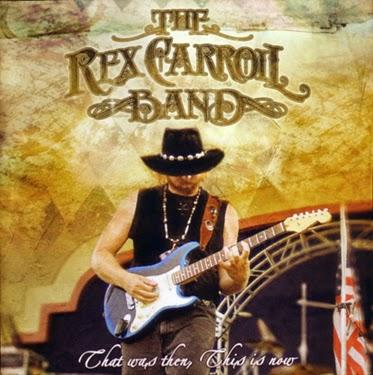 The Rex Carroll Band - That Was Then This Is Now ( 2010 )  Graffiante Hard Blues !