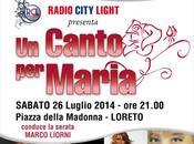 """Loreto luglio 2014 RADIO CITY LIGHT, PATROCINIO COMUNE LORETO, PRESENTA: CANTO MARIA"""""""