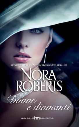 Donne e Diamanti di Nora Roberts