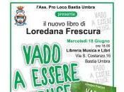 """Presentazione libro Loredana Frescura """"Vado essere felice"""""""