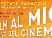 """Milano: """"Estate Tabacchi 2014- sano vizio cinema"""""""