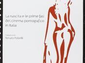 Luce rossa. nascita prime fasi cinema pornografico italia