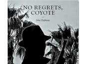Regrets, Coyote John Dufresne