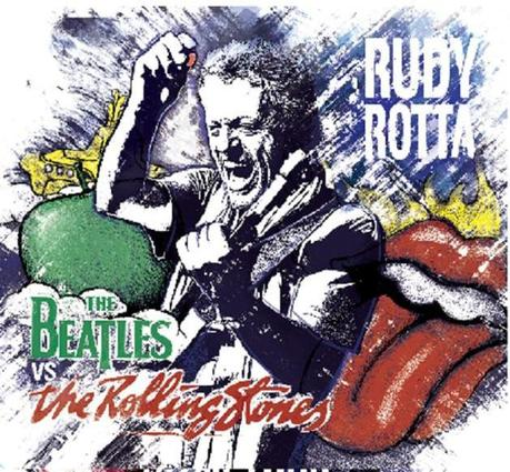 Il ritorno di Rudy Rotta con il disco The Beatles vs The Rolling Stones