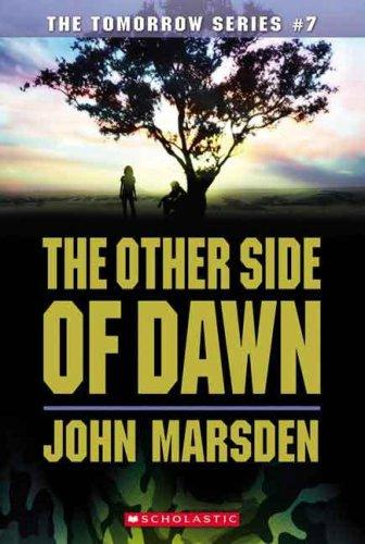 Cover of The Other Side of Dawn (The Tomorrow Series #7) by John Marsden
