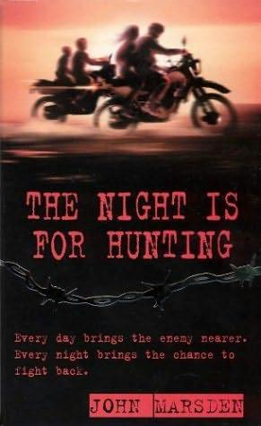 book cover of   The Night is for Hunting    (Tomorrow, book 6)  by  John Marsden