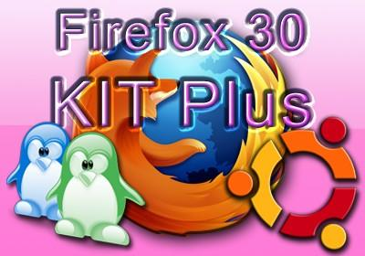 Firefox 30 KIT Plus Linux e Ubuntu