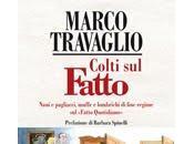 libro giorno:; Colti Fatto Marco Travaglio (Garzanti)