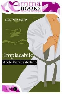 Implacabile di Adele Vieri Castellano