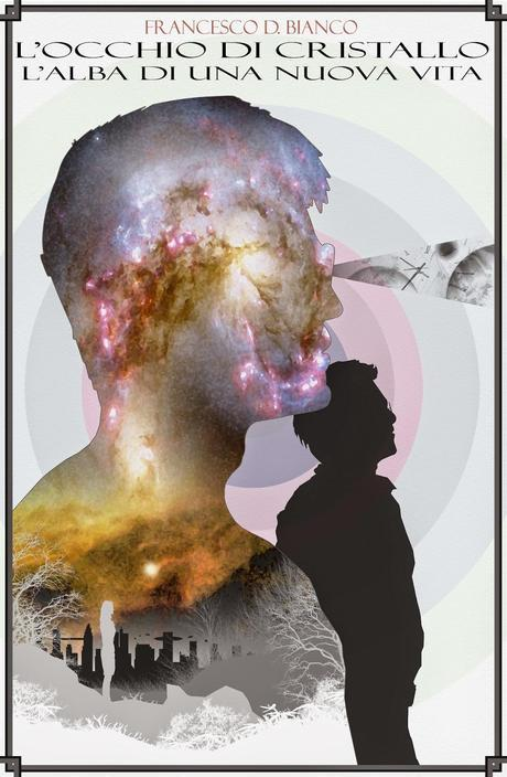SEGNALAZIONE - L'occhio di cristallo di Francesco Bianco