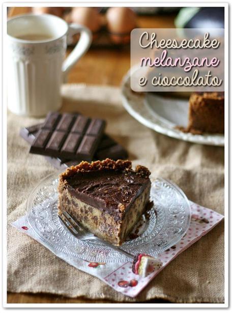 Cheesecake melanzane e cioccolato