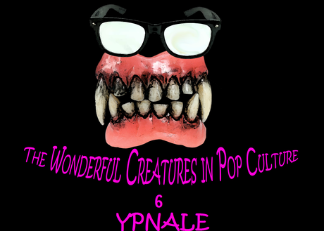 The Wonderful Creatures in Pop Culture(6): Ypnale!