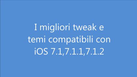Migliori Tweak iOS 7.1.2