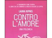 Contro l'amore (Against Love) Laura Kipnis