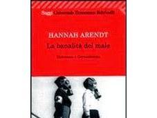 banalità male Eichmann Gerusalemme Hannah Arendt