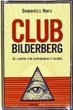 Club Bilderberg. Gli uomini che comandano il mondo