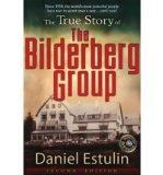 THE TRUE STORY OF THE BILDERBERG GROUP (UPDATED, REVISED, EXPANDED) By Estulin, Daniel (Author) Paperback on 01-Apr-2009