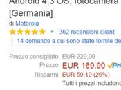 Motorola Moto versione €169 Amazon.it