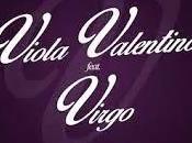 "VIOLA VALENTINO feat VIRGO: ""Dimenticare mai"""