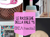 rassegne della Vale IKEA Hacks... made Italy