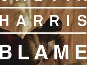 Calvin Harris John Newman lanciano bomba Blame