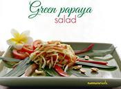Insalata Thai papaya verde, frutto dalle tante proprietà