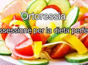 L'ossessione cibo sano: l'ortoressia