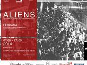 FERRARA: ALIENS forme alienanti contemporaneo Finissage terza mostra, 27.9.2014