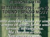 """Settembre 2014 Torino Simone Cutri presenta nessuno viene prendermi"""" allo Spazio Mouv."""