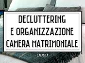Decluttering Organizzazione: Camera matrimoniale