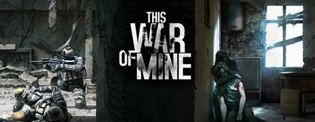 this-war-of-mine-evidenza