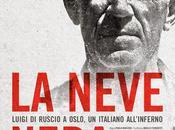 "Docufilm neve nera. Luigi Ruscio Oslo, italiano all'inferno"" Angelo Ferracuti Paolo Marzoni"