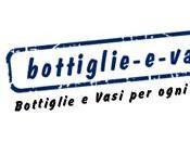 Collaborazione con: Bottiglie Vasi