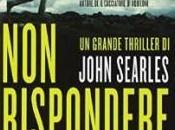 """""""Non rispondere"""" John Searles: l'estraneo nasconde famiglia"""