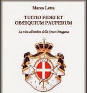 Tuitio fidei et obsequium pauperum: la vita all'ombra della croce ottagona - Marco Letta